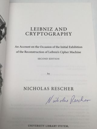 LEIBNIZ AND CRYPTOGRAPHY: An Account on the Occasion of the Initial Exhibition of the Reconstruction of Leibniz's Cipher Machine
