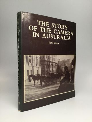 THE STORY OF THE CAMERA IN AUSTRALIA. Jack Cato.