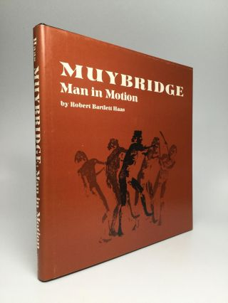 MUYBRIDGE: Man in Motion. Robert Bartlett Haas
