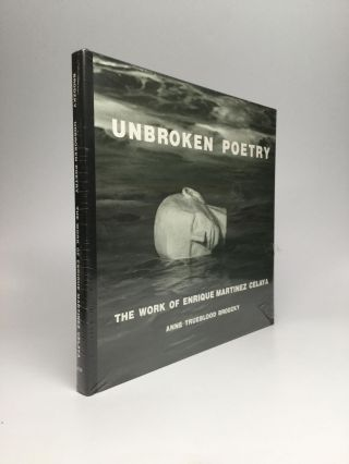 UNBROKEN POETRY: The Work of Enrique Martinez Celaya