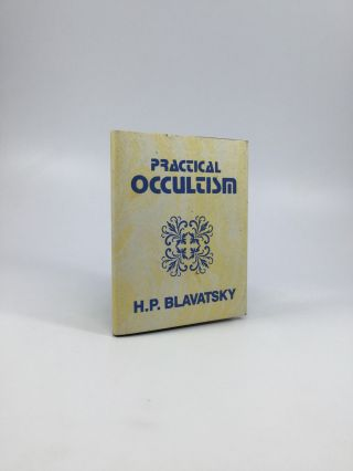 PRACTICAL OCCULTISM. H. P. Blavatsky.
