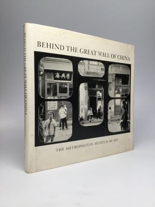 BEHIND THE GREAT WALL OF CHINA: Photographs from 1870 to the Present. Cornell Capa