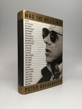 WHO THE HELL'S IN IT: Portraits and Conversations. Peter Bogdanovich.