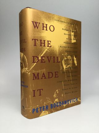 WHO THE DEVIL MADE IT. Peter Bogdanovich.