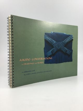 AIKIDO CONVERSATIONS: In Drawings and Words. Coryl Crane, Joyce Cutler-Shaw