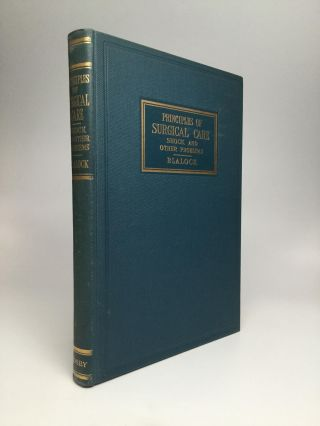 PRINCIPLES OF SURGICAL CARE: Shock and Other Problems. Alfred Blalock, M. D.