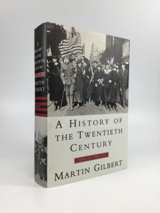 A HISTORY OF THE TWENTIETH CENTURY, Volume One: 1900-1933. Martin Gilbert