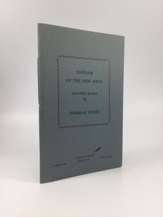 POPHAM OF THE NEW SONG AND OTHER POEMS. Norman Dubie.
