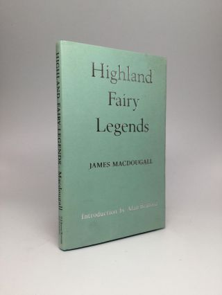 HIGHLAND FAIRY LEGENDS. James MacDougall