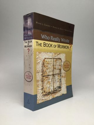 WHO REALLY WROTE THE BOOK OF MORMON? The Spalding Enigma. Wayne L. Cowdrey, Howard A. Davis,...