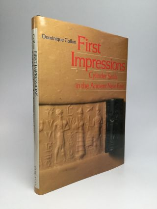 FIRST IMPRESSIONS: Cylinder Seals in the Ancient Near East. Dominique Collon.