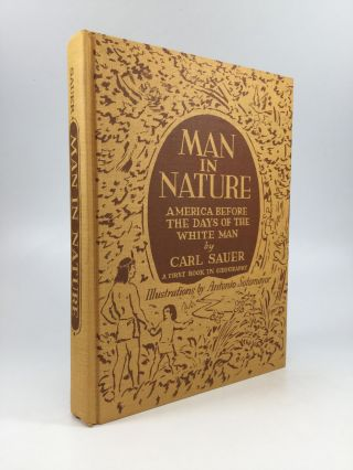 MAN IN NATURE: America Before the Days of the White Man. Carl Sauer.
