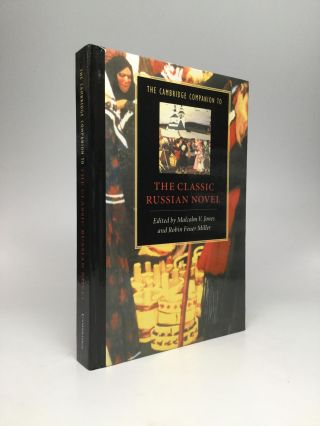 THE CAMBRIDGE COMPANION TO THE CLASSIC RUSSIAN NOVEL. Malcolm V. Jones, Robin Feuer Miller