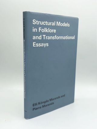 STRUCTURAL MODELS IN FOLKLORE AND TRANSFORMATIONAL ESSAYS. Elli Kongas Maranda, Pierre Maranda