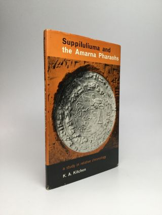 SUPPILULIUMA AND THE AMARNA PHARAOHS: A Study in Relative Chronology