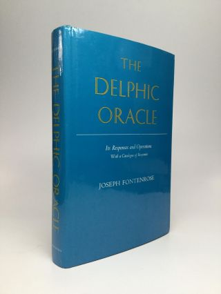 THE DELPHIC ORACLE: Its Responses and Operations, with a Catalogue of Responses. Joseph Fontenrose.