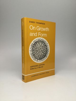 ON GROWTH AND FORM: Abridged Edition, Edited by J.T. Bonner. D'Arcy Thompson