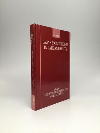 PAGAN MONOTHEISM IN LATE ANTIQUITY. Polymnia Athanassiadi, Michael Frede.
