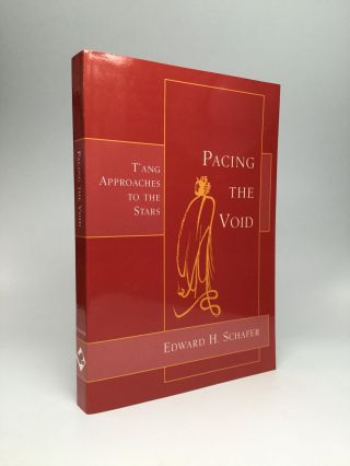 PACING THE VOID: T'ang Approaches to the Stars. Edward H. Schafer