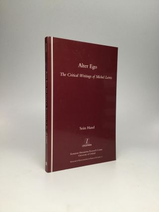 ALTER EGO: The Critical Writings of Michel Leiris. Sean Hand