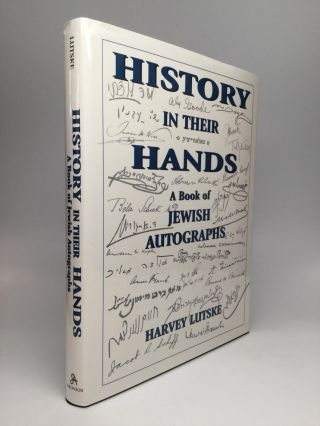 HISTORY IN THEIR HANDS: A Book of Jewish Autographs. Harvey Lutske