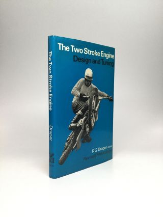 THE TWO-STROKE ENGINE: Design and Tuning. K. G. Draper.