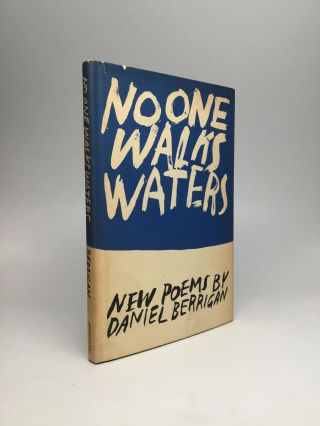 NO ONE WALKS WATERS. Daniel Berrigan