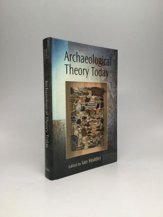 ARCHAEOLOGICAL THEORY TODAY. Ian Hodder