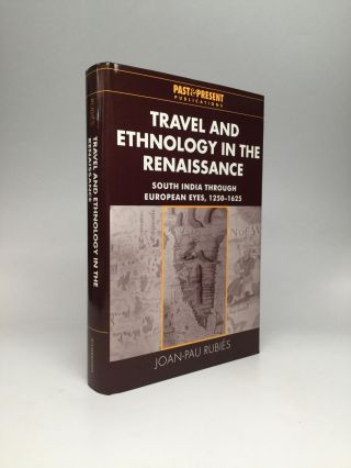 TRAVEL AND ETHNOLOGY IN THE RENAISSANCE: South India Through European Eyes, 1250-1625. Joan-Pau...