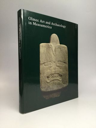OLMEC ART AND ARCHAEOLOGY IN MESOAMERICA. John E. Clark, Mary E. Pye.