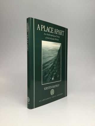 A PLACE APART: An Anthropological Study of the Icelandic World. Kirsten Hastrup
