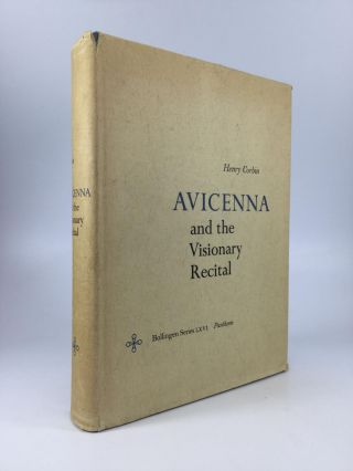 AVICENNA AND THE VISIONARY RECITAL: Translated from the French by Willard R. Trask