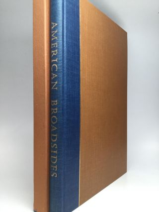AMERICAN BROADSIDES: Sixty facsimiles dated 1680 to 1800 reproduced from originals in the American Antiquarian Society