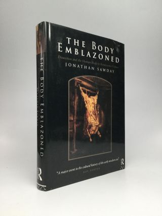 THE BODY EMBLAZONED: Dissection and the Human Body in Renaissance Culture. Roy Porter