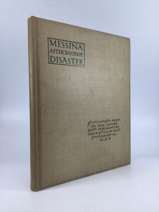 MESSINA AFTER THE GREAT DISASTER: Photographs from My Own Camera, with Explanatory Description of...