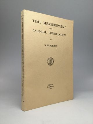 TIME MEASUREMENT AND CALENDAR CONSTRUCTION. B. Richmond