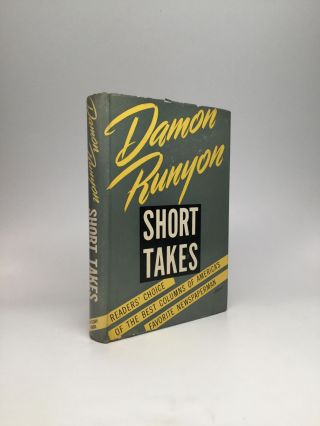 SHORT TAKES: Readers' Choice of the Best Columns of America's Favorite Newspaperman. Damon Runyon.
