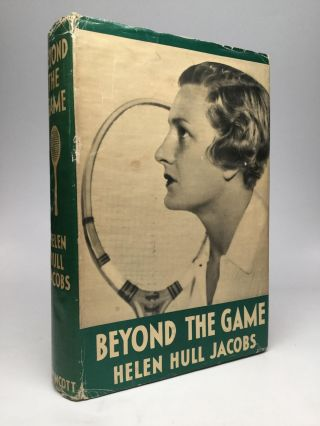 BEYOND THE GAME: An Autobiography. Helen Hull Jacobs.