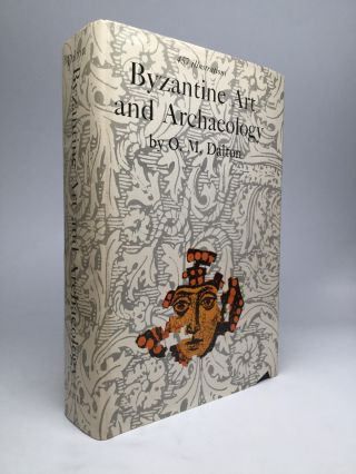 BYZANTINE ART AND ARCHAEOLOGY. O. M. Dalton