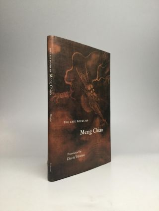 THE LATE POEMS OF MENG CHIAO: Translated by David Hinton. Meng Chiao.