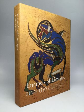 ENAMELS OF LIMOGES, 1100-1350. John P. O'Neill, in Chief