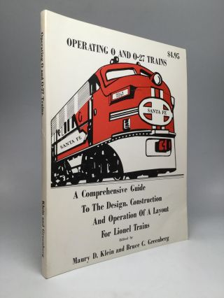 OPERATING O AND O-27 TRAINS: A Complete Guide to the Design, Construction and Operation of a...