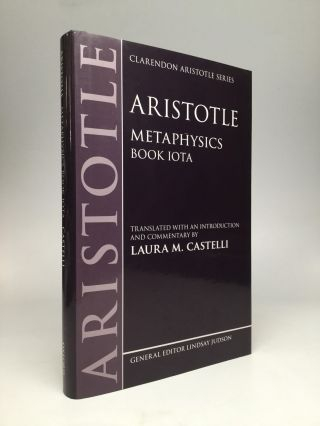 METAPHYSICS, Book Iota: Translated with an Introduction and Commentary by Laura M. Castelli....