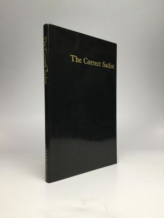 THE CORRECT SADIST: The Memoirs of Angel Stern. Terence Sellers
