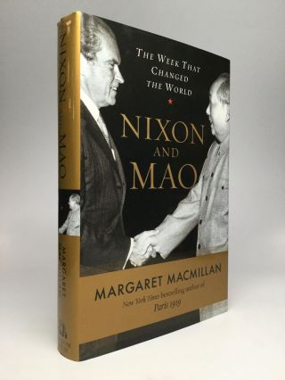 NIXON AND MAO: The Week That Changed the World. Margaret MacMillan