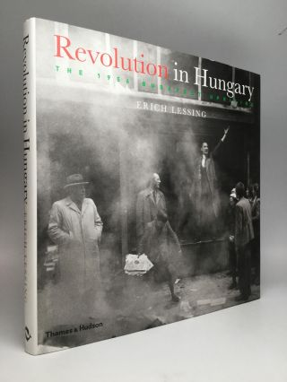 REVOLUTION IN HUNGARY: The 1956 Budapest Uprising. Erich Lessing