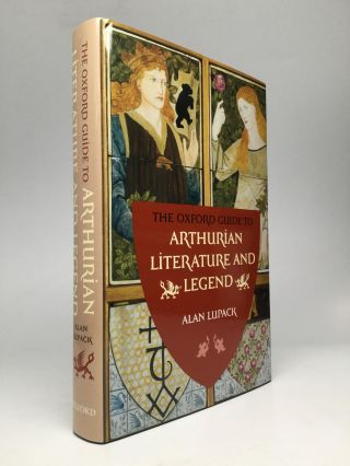 THE OXFORD GUIDE TO ARTHURIAN LITERATURE AND LEGEND. Alan Lupack