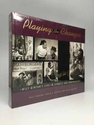 PLAYING THE CHANGES: Milt Hinton's Life in Stories and Photographs. Milt Hinton, David G. Berger, Holly Maxson.