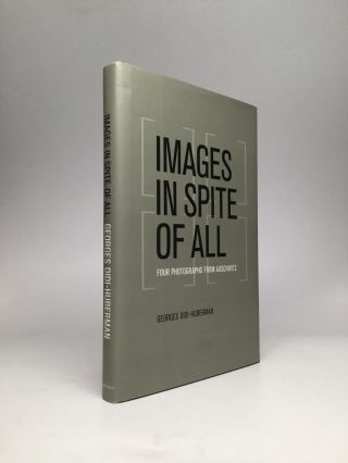 IMAGES IN SPITE OF ALL: Four Photographs from Auschwitz. Georges Didi-Huberman