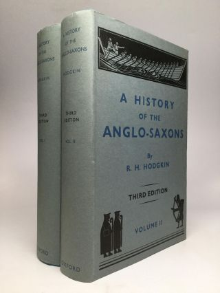 A HISTORY OF THE ANGLO-SAXONS. R. H. Hodgkin